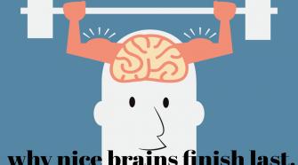why-nice-brains-finish-last