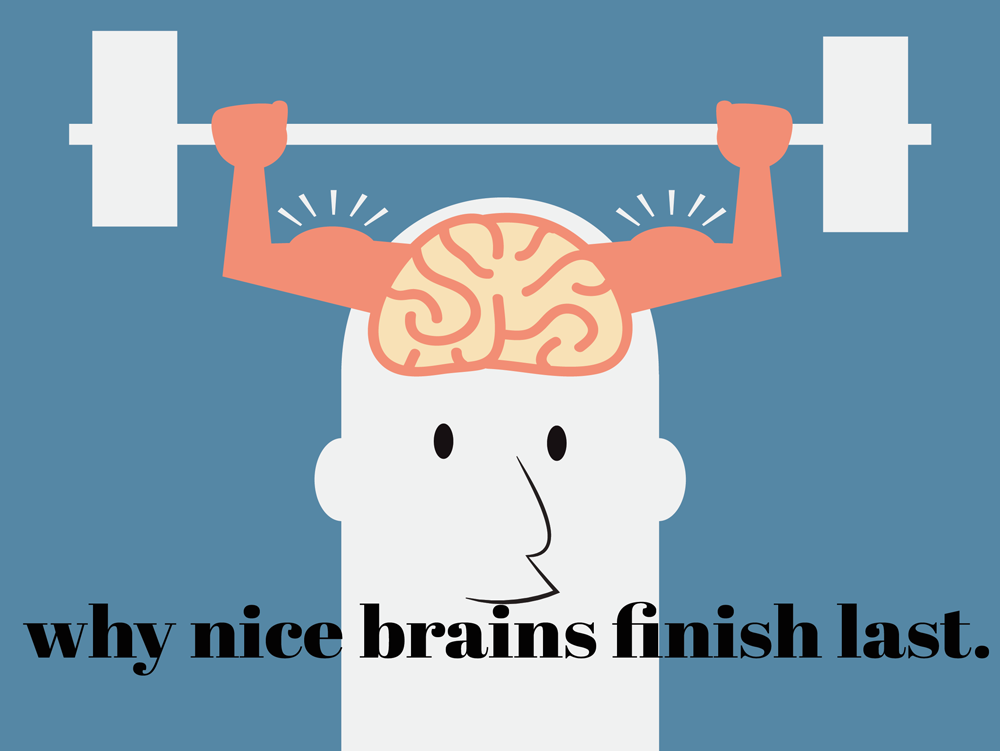 why-nice-brains-finish-last